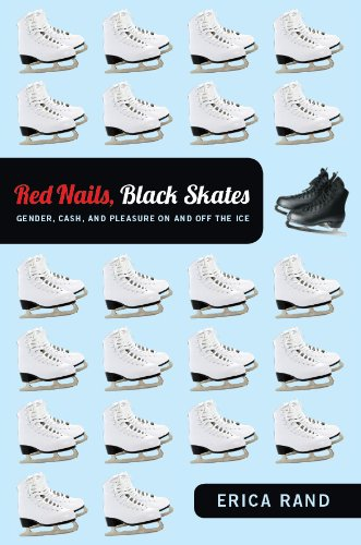 Image OfRed Nails, Black Skates: Gender, Cash, And Pleasure On And Off The Ice (English Edition)