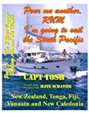 """Part 5 - Pour me another rum - I'm going to sail the South Pacific and visit New Zealand, Tonga, Fiji, Vanuatu and New Caledonia. (""""Pour me another rum ... """"The 5 year Voyage"""") (English Edition)"""