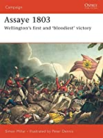 Assaye 1803: Wellington's Bloodiest Battle (Campaign)