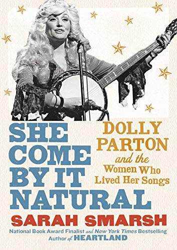 Image of She Come By It Natural: Dolly Parton and the Women Who Lived Her Songs