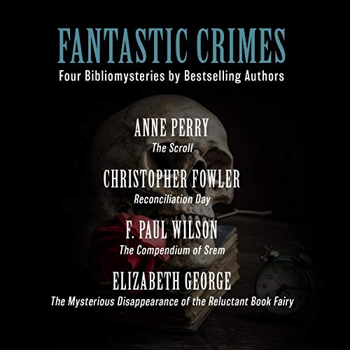 Fantastic Crimes Audiobook By Anne Perry, Christopher Fowler, F. Paul Wilson, Elizabeth George cover art