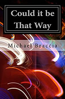 Could it be That Way: Living with Autism by [Michael Braccia]