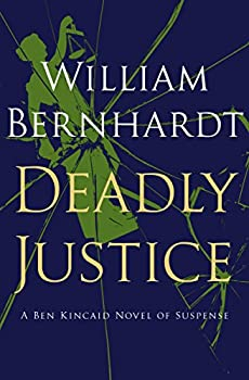 Deadly Justice  Ben Kincaid series Book 3