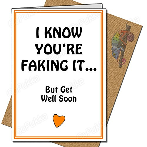 I Know You're Faking It. Tarjeta Get Well Soon con texto