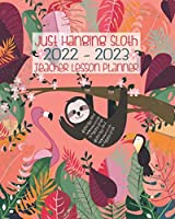 Just Hanging Sloth 2022 - 2023 Teacher Lesson Planner: Tropical Peach Paradise Sloths | Teacher Academic School Lesson Planner And Organizer For Year 2022 -2023