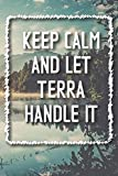 Keep Calm and let TERRA handle it Lined  Notebook...