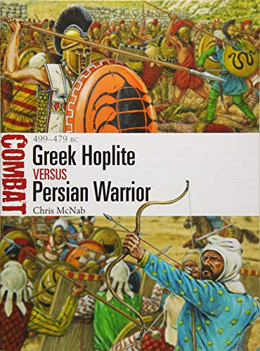Greek Hoplite vs Persian Warrior: 499–479 BC (Combat, Band 31)
