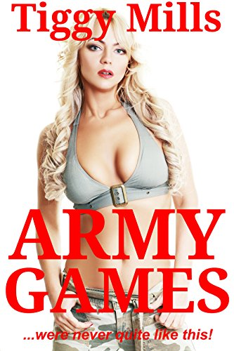 Army Games: (...were never like this!) (English Edition)