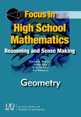 Focus In High School Mathematics Reasoning And Sense Making In Geometry