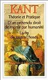 Théorie et pratique.D'un prétendu droit de mentir par humanité.La fin de toutes choses - Et autres textes de Emmanuel Kant (23 juin 1993) Poche - 23/06/1993