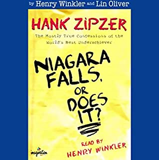 Niagara Falls, or Does It?     Hank Zipzer, The Mostly True Confessions of the World's Best Underachiever              By:                                                                                                                                 Henry Winkler,                                                                                        Lin Oliver                               Narrated by:                                                                                                                                 Henry Winkler                      Length: 2 hrs and 15 mins     65 ratings     Overall 4.7