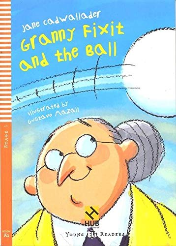 Granny Fixit and the Ball - Série HUB Young ELI Readers. Stage 1 Below A1 (+ Audio CD)