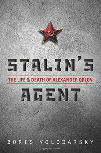 Volodarsky, B: Stalin's Agent: The Life and Death of Alexander Orlov
