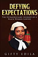 Defying Expectations: The Extraordinary Journey of a Black Woman Lawyer