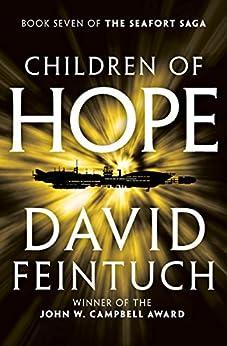Children of Hope (The Seafort Saga Book 7) by [David Feintuch]