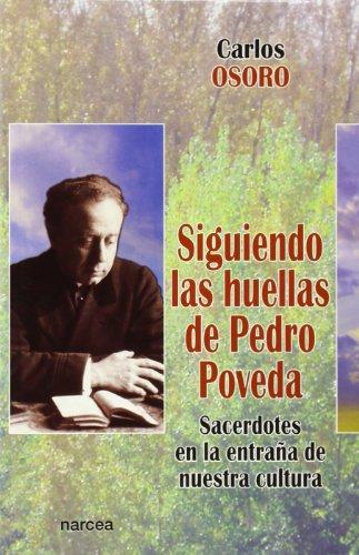 Siguiendo Las Huellas de Pedro Poveda (Espiritualidad)