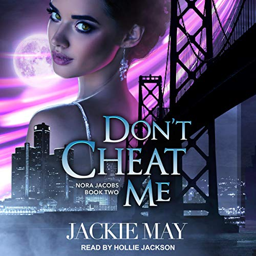 Don't Cheat Me     Nora Jacobs Series, Book 2              By:                                                                                                                                 Jackie May                               Narrated by:                                                                                                                                 Hollie Jackson                      Length: 7 hrs and 36 mins     7 ratings     Overall 4.9