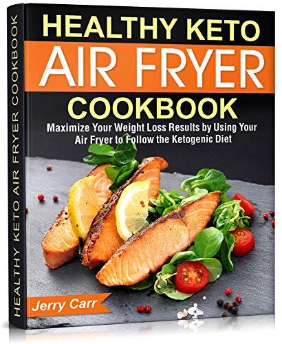 Healthy Keto Air Fryer Cookbook: Ma…