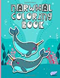 Narwhal Coloring Book: Unicorns Of The Sea! A Fun Seascape Coloring and Maze Puzzles Activity Book For Adults And Young Kids Who Love Sea Creatures