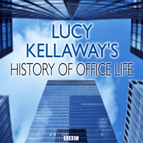 Lucy Kellaway's History of Office Life audiobook cover art