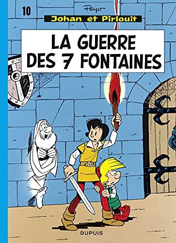 Johan et Pirlouit - Tome 10 - La Guerre des sept fontaines (French Edition)