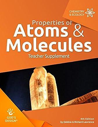 Properties of Atoms & Molecules Teacher Supplement