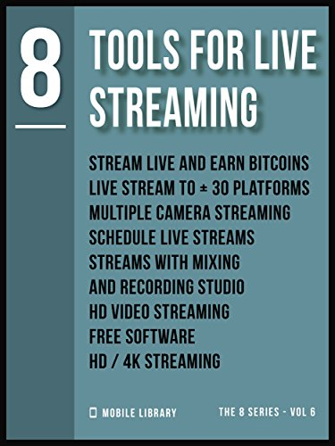 Tools For Live Streaming 8: Video Editing Made Simple [ The 8 series - Vol 6 ] (Video Editing Tools (8 Series)) (English Edition)