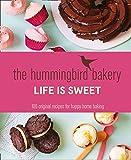 The Hummingbird Bakery Life is Sweet: 100 original recipes f