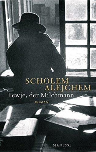 Tewje, der Milchmann: Roman