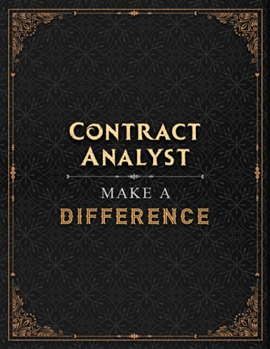 Contract Analyst Make A Difference Lined Notebook Journal: Financial, A Blank, Menu, 21.59 x 27.94 cm, 8.5 x 11 inch, Daily, Work List, Hourly, A4, Over 100 Pages