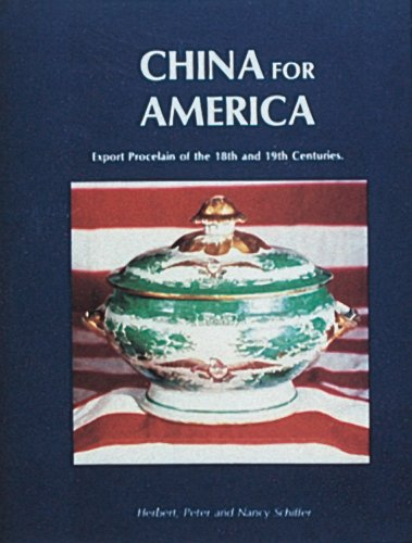 Compare Textbook Prices for China for America: Export Porcelain of the 18th and 19th Centuries y First edition Edition ISBN 9780916838232 by Schiffer, Herbert Peter and Nancy