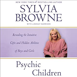 Psychic Children     Revealing the Intuitive Gifts and Hidden Abilities of Boys and Girls              By:                                                                                                                                 Sylvia Browne,                                                                                        Lindsay Harrison                               Narrated by:                                                                                                                                 Jeanie Hackett                      Length: 4 hrs and 49 mins     2 ratings     Overall 4.0