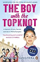 The Boy with the Topknot: A Memoir of Love, Secrets and Lies in Wolverhampton by Sathnam Sanghera(2009-04-01)