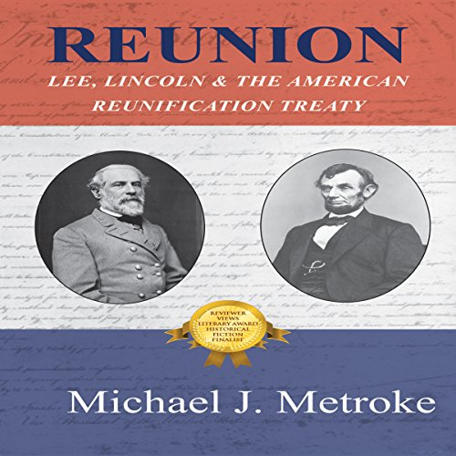 Reunion: Lee, Lincoln & the American Reunification Treaty audiobook cover art