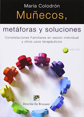 Muñecos, metáforas y soluciones: Constelaciones Familiares en sesión individual y otros usos terapéuticos: 10 (AMAE)