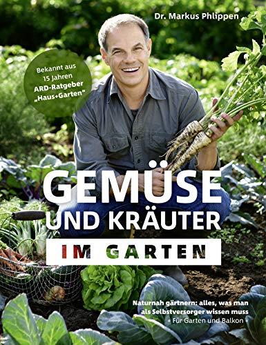 Gemüse und Kräuter im Garten - Naturnah gärtnern: alles, was...