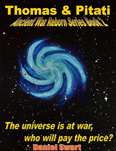 Thomas & Pitati: Universe at War (Ancient War Reborn Series Book 2) (English Edition)