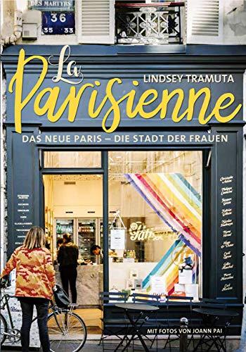 La Parisienne - Das neue Paris - die Stadt der Frauen (Midas Collection)