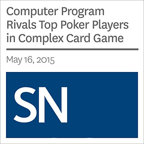 Computer Program Rivals Top Poker Players in Complex Card Game cover art