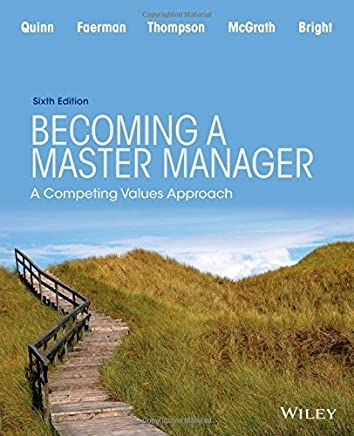 Becoming a Master Manager: A Competing Values Approach by Robert E. Quinn David Bright Sue R. Faerman Michael P. Thompson Michael R. McGrath(2015-01-12)