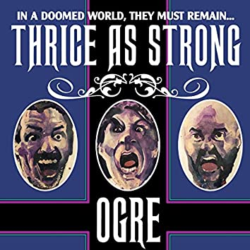 Thrice as Strong