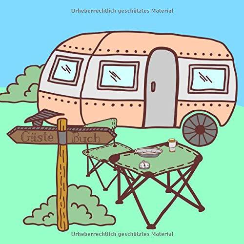 Gästebuch: Gästebuch zur freien Gestaltung für Wohnmobile, Wohnwagen, Mobil Home oder Camping I Quadratisch