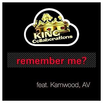 Remember Me? (feat. Kamwood & AV)