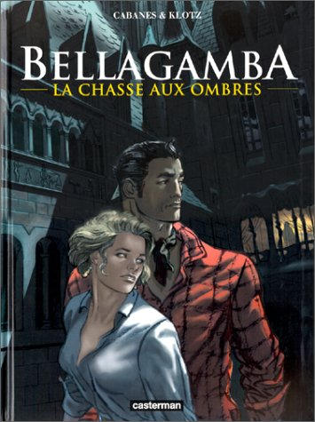 Bellagamba, Tome 1 : La chasse aux ombres