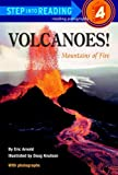 Volcanoes: Mountains of Fire (Step Into Reading: A Step 3 Book)