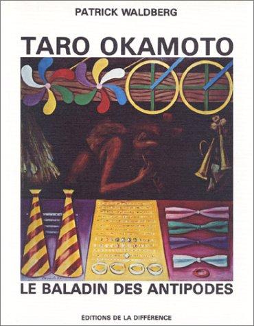 Taro Okamoto, le baladin des antipodes (Collection L'Apparence ; 1) (French Edition)