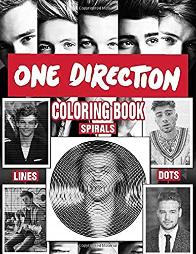One Direction Dots Lines Spirals Coloring Book: Funny and Relaxing for Adults And Teens Fan Of One Direction