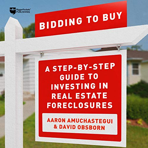 Page de couverture de Bidding to Buy: A Step-by-Step Guide to Investing in Real Estate Foreclosures