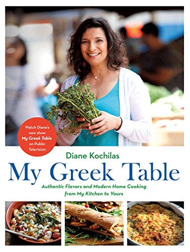 Compare Textbook Prices for My Greek Table: Authentic Flavors and Modern Home Cooking from My Kitchen to Yours Illustrated Edition ISBN 9781250166371 by Kochilas, Diane