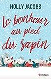 Le bonheur au pied du sapin : Une romance de Noël cocooning et pleine d'émotions (Hors Collection)